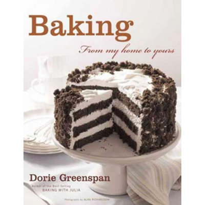 Baking, From My Home to Yours - Dorie Greenspan