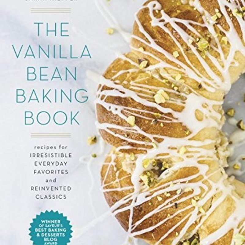 The Vanilla Bean Baking Book - Sarah Kieffer