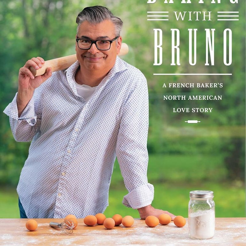 Baking with Bruno: A French Baker's North American Love Story - Bruno Feldeisen *SIGNED EDITION*