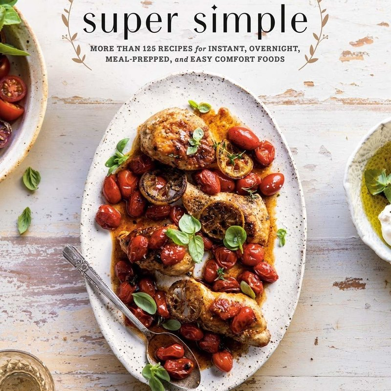 Half Baked Harvest: Super Simple - Tieghan Gerard