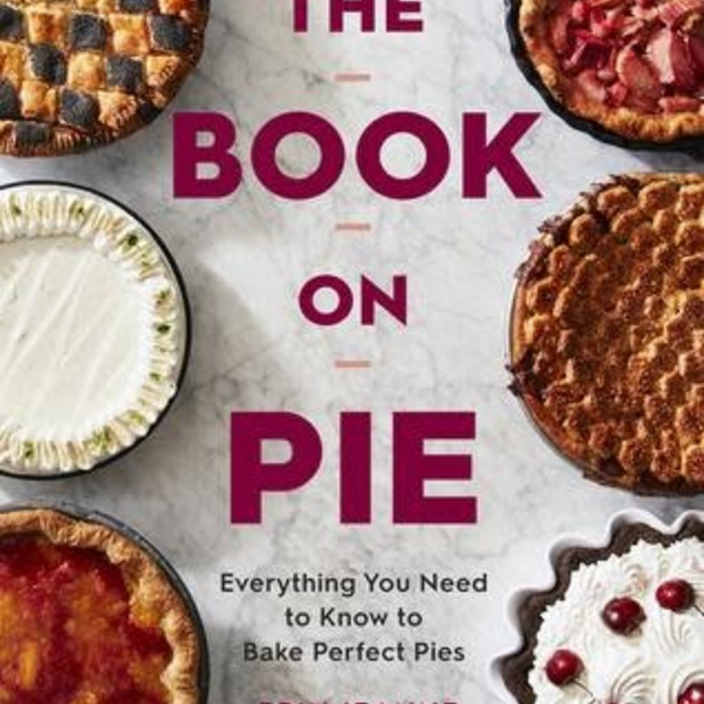 The Book on Pie - Erin McDowell