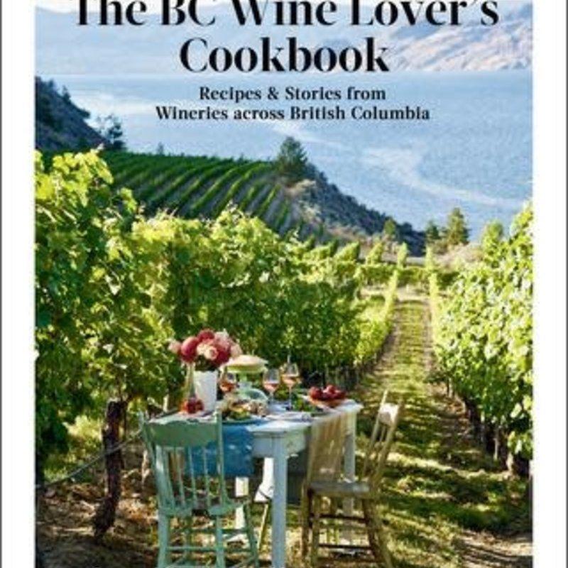BC Wine Lover's Cookbook - Jennifer Schell