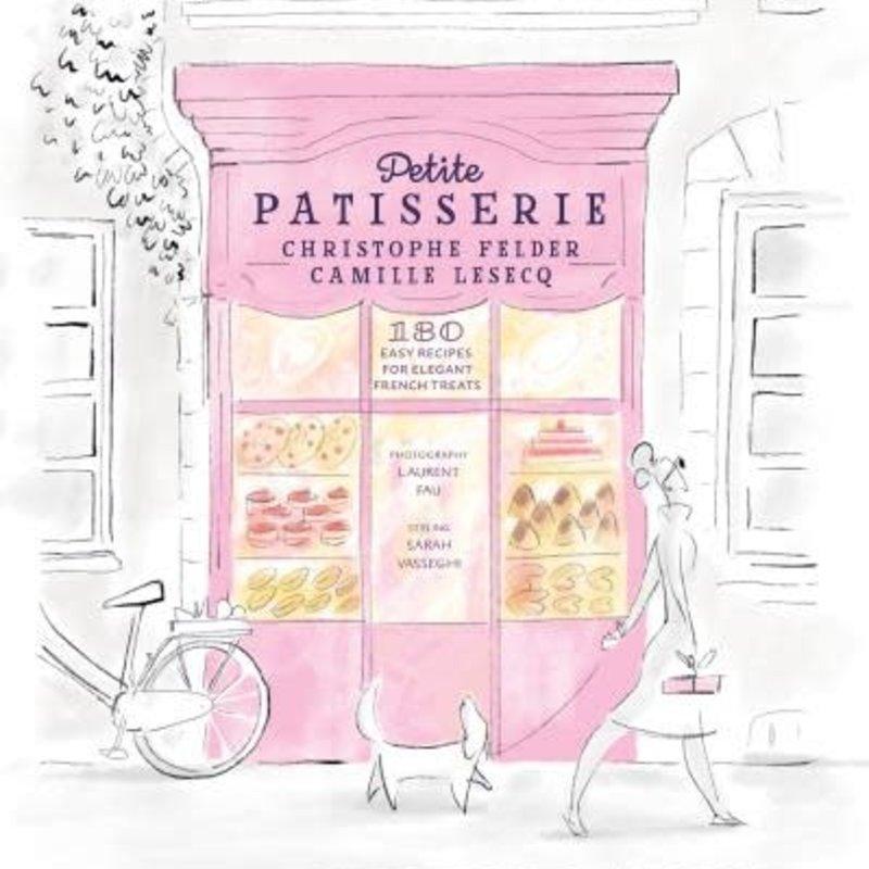 Petite Patisserie - Christophe Felder Camille Lesecq