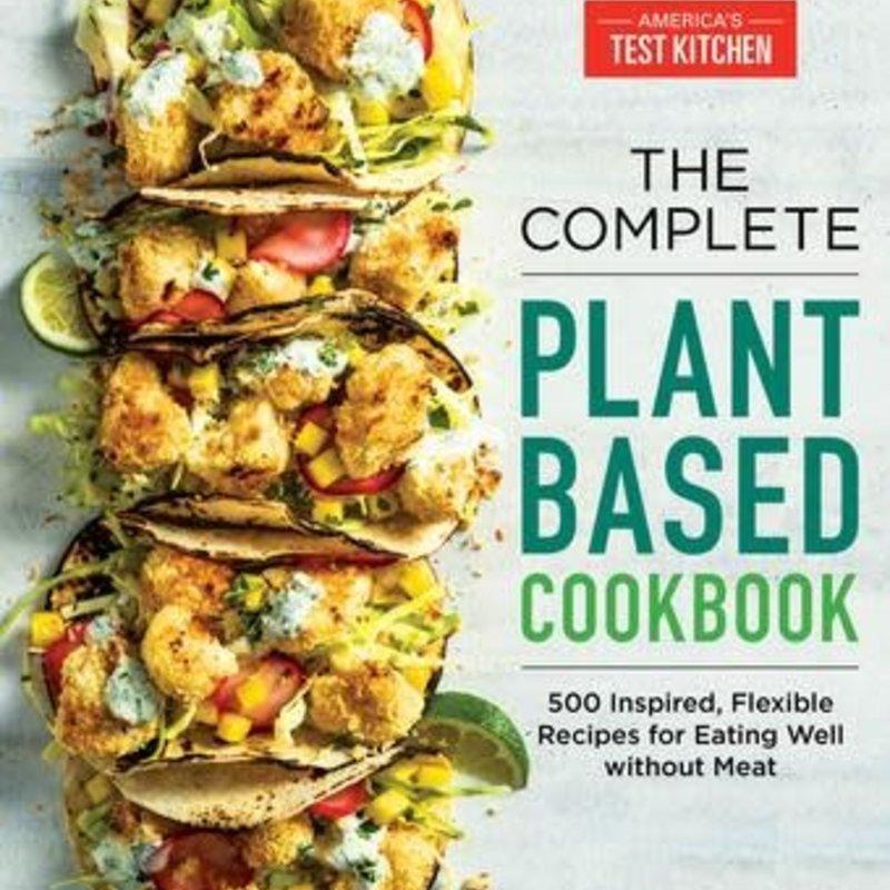 The Complete Plant-Based Cookbook - ATK