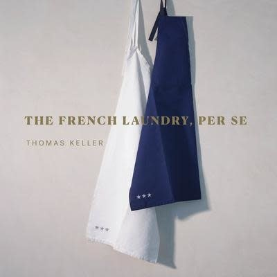 French Laundry Per Se - Thomas Keller *OCT 2020*