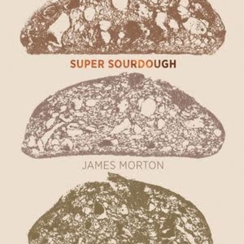 Super Sourdough - James Morton