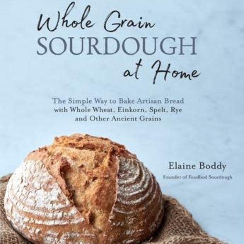 Whole Grain Sourdough - Elaine Boddy
