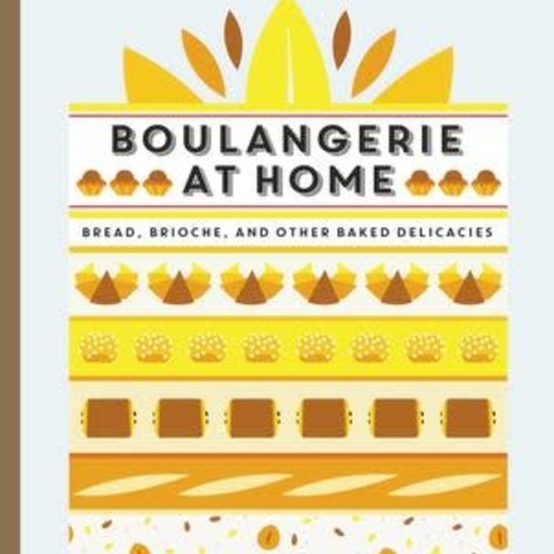 Boulangerie at Home - Rodolphe Landemaine