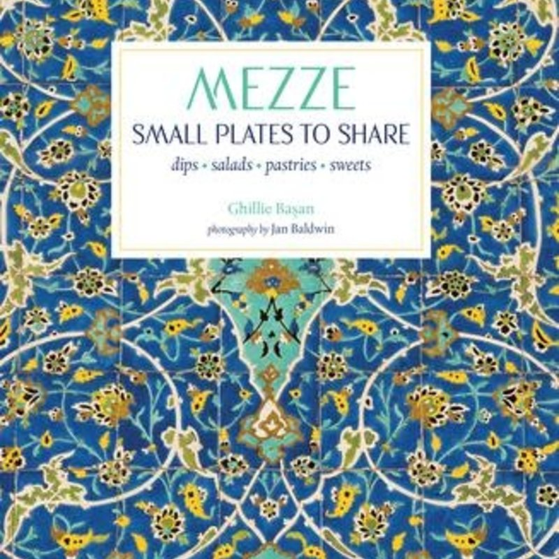 Mezze: Small Plates to Share - Ghillie Basan