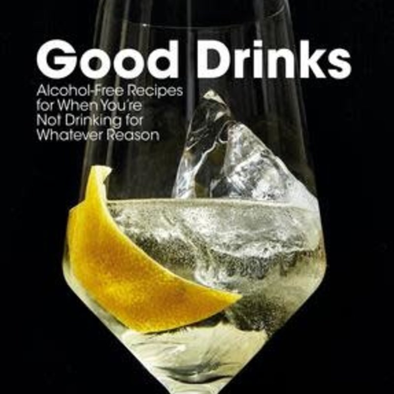 Good Drinks: Alcohol-Free Recipes - Julia Bainsbridge