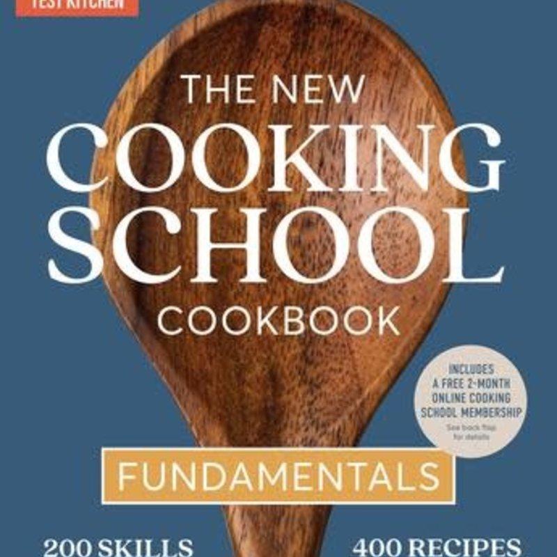 The New Cooking School Cookbook: Fundamentals - ATK