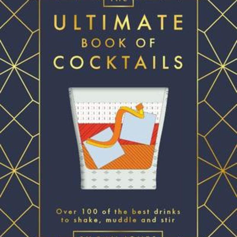 The Ultimate Book of Cocktails - Dan Jones