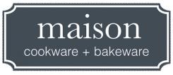 Maison Cookware + Bakeware