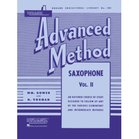 Hal Leonard Rubank Advanced Method - Saxophone Vol. 2 edited by Wm. Gower and H. Voxman Advanced Band Method