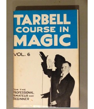 Book - USED Tarbell Course In Magic Vol. 6 by Harlan Tarbell 1st Ed 3rd 1954 Tannen Hard Cover Dust Jacket VG