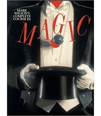 Mark Wilson's Complete Course in Magic by Mark Wilson 1988 Edition