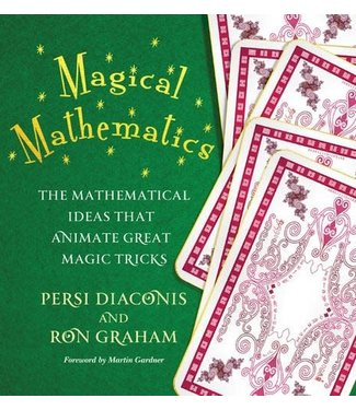 Magical Mathematics The Mathematical Ideas That Animate Great Magic Tricks, Paperback by Persi Diaconis and Ron Graham