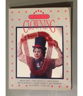 USED Creative Clowning Edited and Compiled By Bruce Fife - Book (M7)