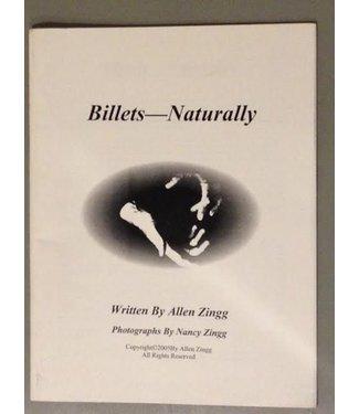Book - Billets Naturally by Allen Zingg (M7)