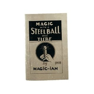 Magic With A Steel Ball And Tube by Magic Ian