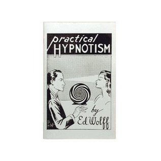 Practical Hypnotism by Ed Wolff from E-Z Magic