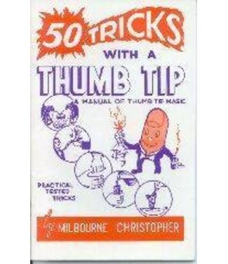 Book Fifty Tricks With A Thumb Tip by Milborne Christopher from E-Z Magic