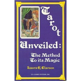 Book - Tarot Unveiled: The Method to Its Magic by Laura Clarson and U.S. Games (M7)
