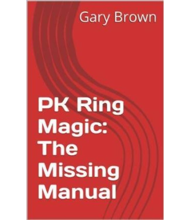 PK Ring Magic: The Missing Manual by Gary Brown - Book