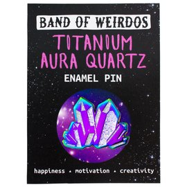 Band of Weirdos Titanium Aura Quartz Enamel Pin