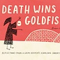 Chronicle Books Death Wins a Goldfish