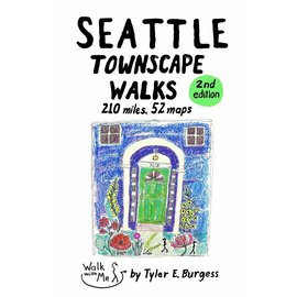 Walk With Me Seattle Townscape Walks 2nd Edition