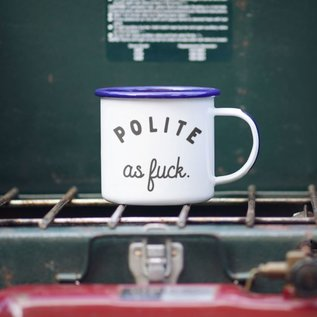 Enamel Co. Polite As Fuck Enamel Mug