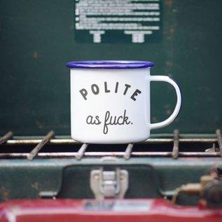 Enamel Co. Polite As Fuck Enamel Mug