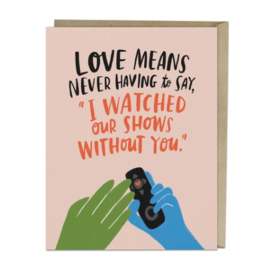Em and Friends Love Card - Watched Our Shows