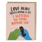 Emily McDowell and Friends Love Card - Watched Our Shows