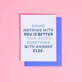 Craft Boner Greeting Card - Doing Nothing With You