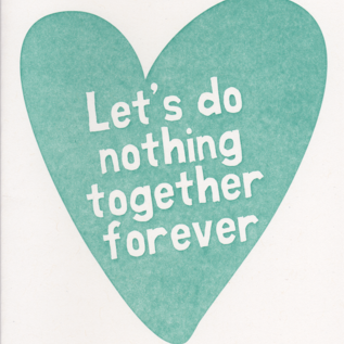 Power and Light Press Love Card - Let's Do Nothing
