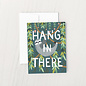Idlewild Encouragement Card - Hang In There