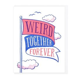 Lucky Horse Press Greeting Card - Weird Together Forever