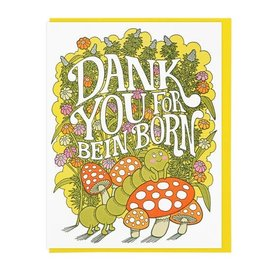 Lucky Horse Press Birthday Card - Dank You For Bein' Born