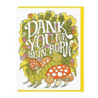Lucky Horse Press Birthday Card - Dank You For Bein' Born