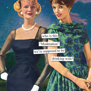 Anne Taintor Birthday Card - Moderation