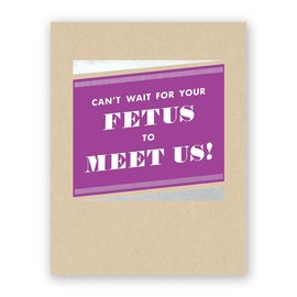 Old Tom Foolery Baby Card - Fetus To Meet Us