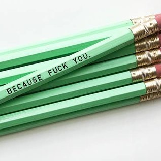 Sweet Perversion Because Fuck You Pencil Pack