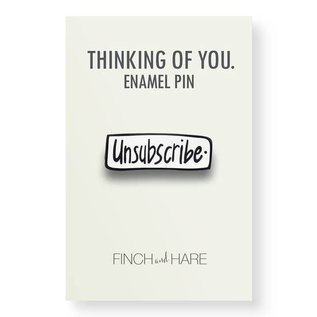 Finch and Hare Unsubscribe Enamel Pin