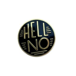 Hell No Enamel Pin