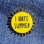 Near Modern Disaster I Hate Summer Enamel Pin