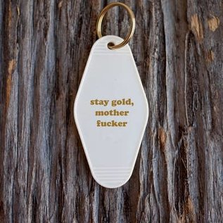 He Said, She Said Stay Gold, Motherfucker Key Tag