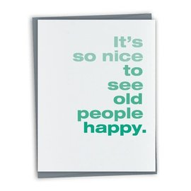 Finch and Hare Birthday Card - Nice to See Old People Happy
