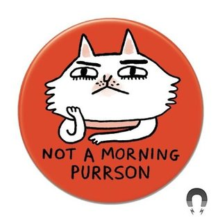 Badge Bomb DNR Magnet - Not a Morning Purrson